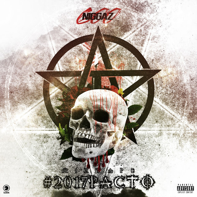 600 Niggaz - Mixtape #2017Pacto (Hosted by Dj Aka-M)