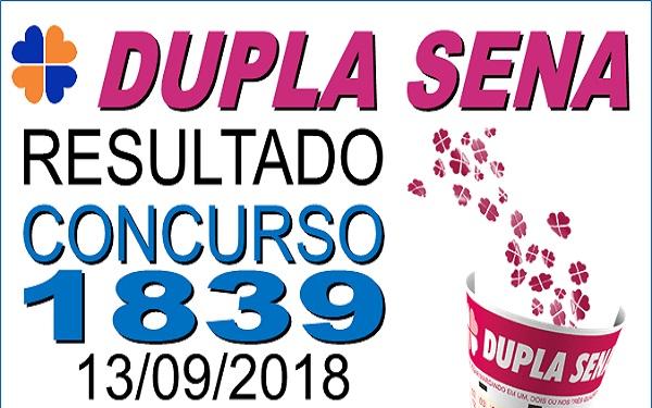 Resultado da Dupla Sena concurso 1839 de 13/09/2018 (Imagem: Informe Notícias)