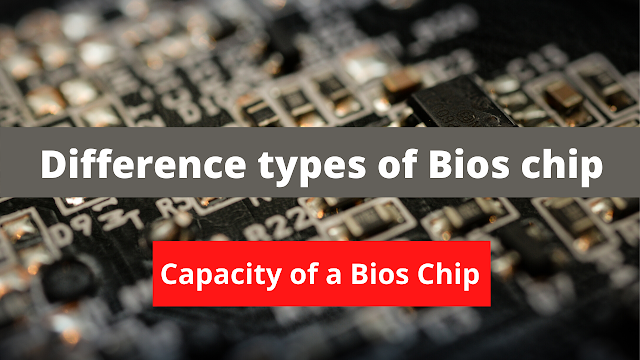different types of bios chip package types , Capacity of a bios chip | bios chip list