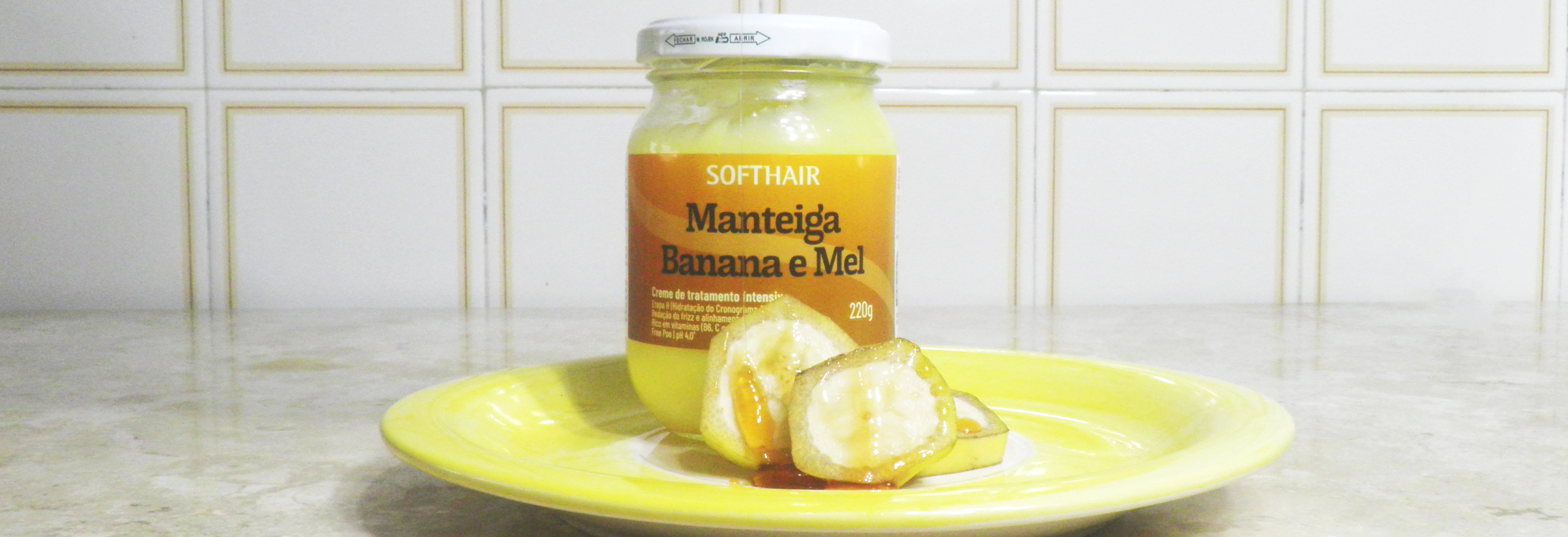 Resenha Manteiga Soft Hair Banana e Mel