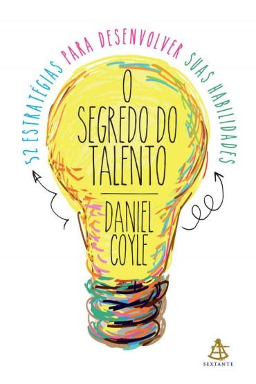 O Segredo do Talento – Daniel Coyle Download Grátis