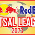 The National Futsal Tournament ' Red Bull Futsal League' has to be in Kathmandu.
