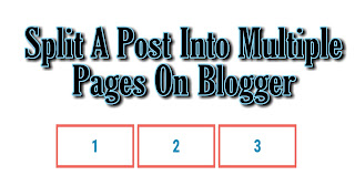 How To Split A Post Into Multiple Pages On Blogger? (3 Steps)