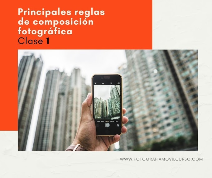 La composición fotográfica - curso de  Fotografía móvil