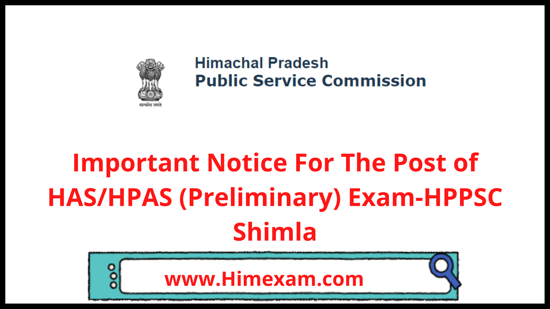 Important Notice For The Post of HAS/HPAS (Preliminary) Exam-HPPSC Shimla