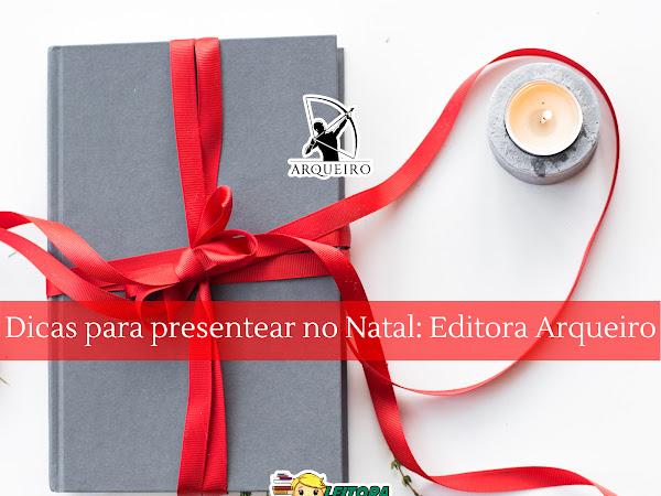 Dicas de presentes de Natal #1: 10 livros da Arqueiro