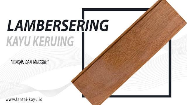 lambersering plafon kayu keruing