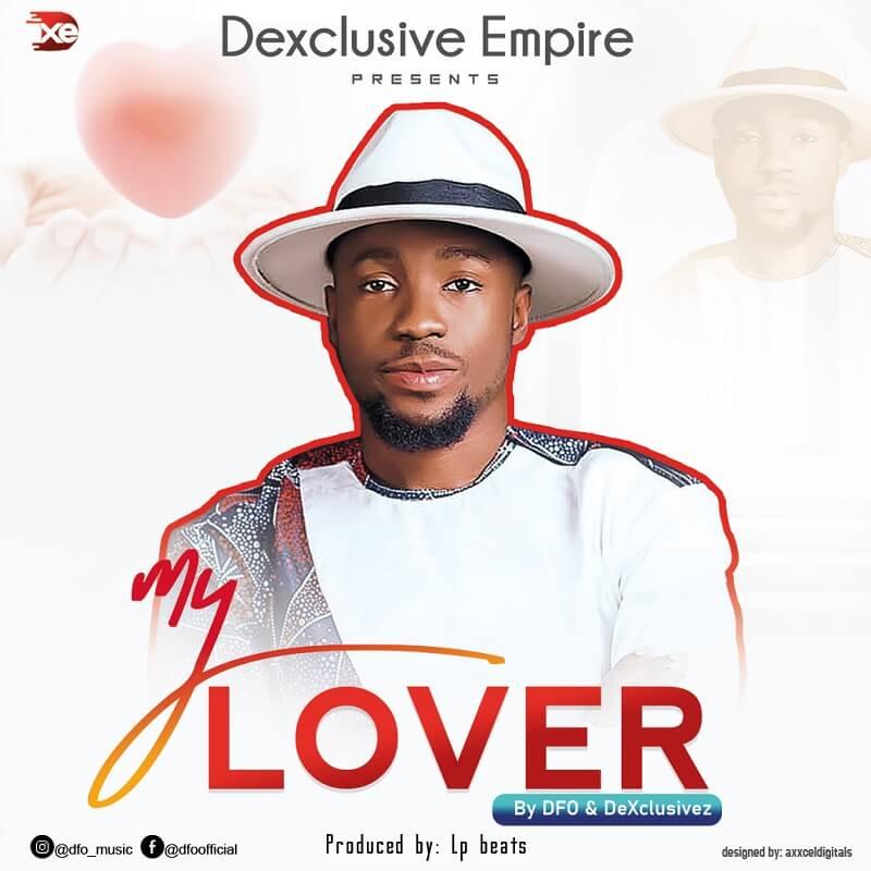 DFO & DeXclusivez - My Lover Mp3 Download