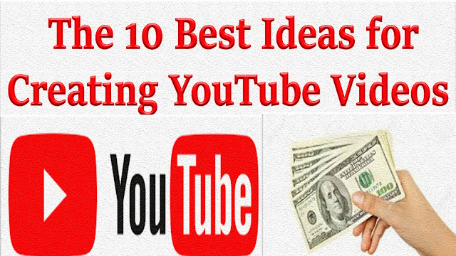 The 10 Best Ideas for Creating YouTube Videos.