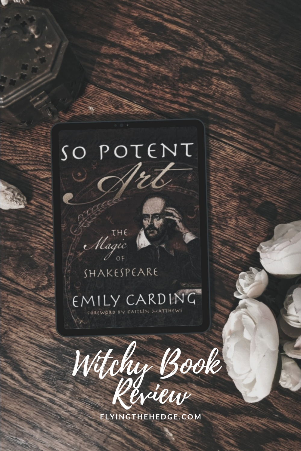 book review, literature, Shakespeare, So Potent Art, theatre, Hamlet, Midsummer Night's Dream, witchcraft, pagan, neopagan, witch, witch book, witchy book review, witchy reads