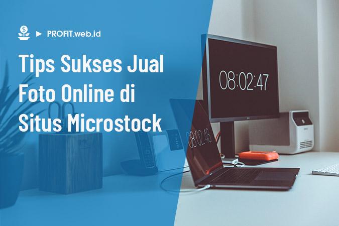 tips sukses jual foto di situs microstock