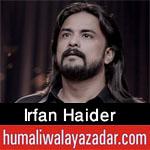 https://nohay.humaliwalayazadar.com/2020/05/irfan-haider-noha-ayyam-e-ali-nohay-2020.html