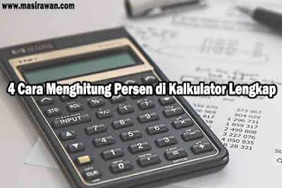 Cara Menghitung Persen di Kalkulator Online, HP dan Excel + Contoh Soal