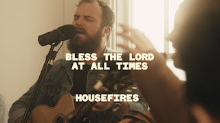 LYRICS: Bless The Lord At All Times - HouseFires | Nate Moore