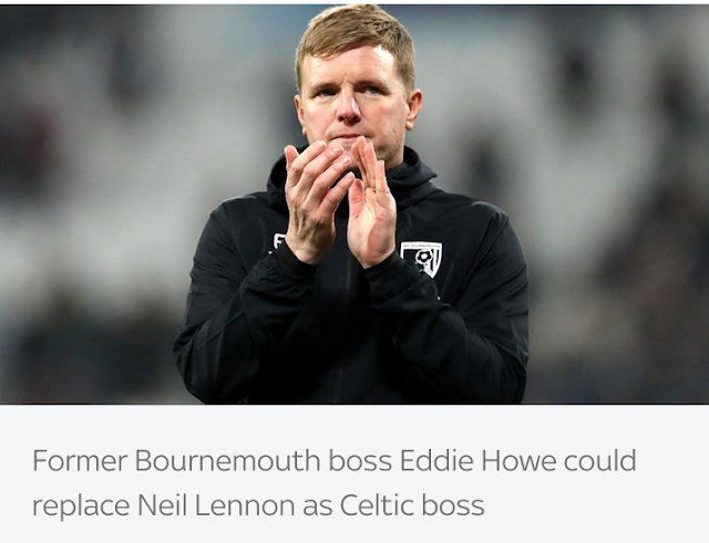 Ex Bournemouth boss Eddie Howe could replace Neil Lennon as New Celtic manager