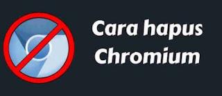 Cara Menghapus Virus Chromium
