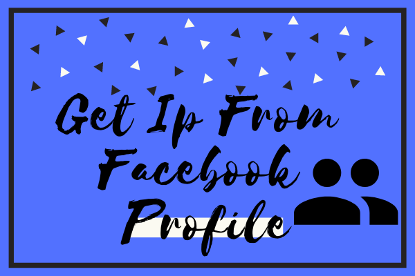 Get Ip From Facebook Profile