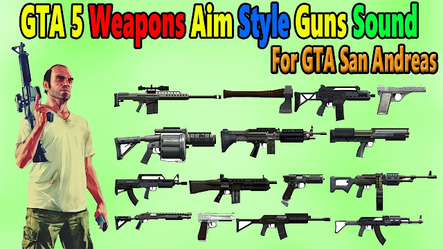 GTA 5 Weapons Aim Style Guns Sound Mod