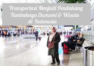 Transportasi Menjadi Pendukung Bertumbuhnya Ekonomi dan Wisata di Indonesia