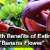 MUST READ: Know the Amazing Heath Benefits of Banana Flower!