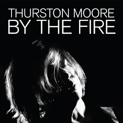 Crítica: Thurston Moore - By the Fire