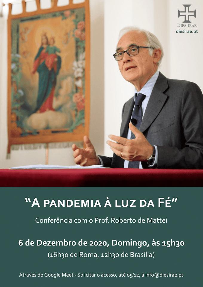 """Conferência """"A pandemia à luz da Fé"""" com Roberto de Mattei"""