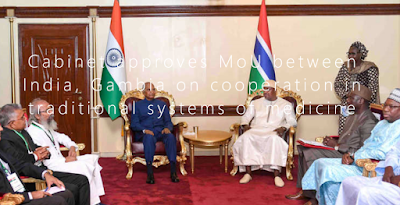 Cabinet approves MoU between India, Gambia on cooperation in traditional systems of medicine