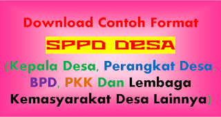 Contoh format SPJ ADD SPPD (Perjalanan Dinas) untuk Kepala Desa, Perangkat Desa, BPD Dan Lembaga Kemasyarakatan Desa