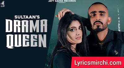 Drama Queen Song Lyrics | Sultaan | Latest Punjabi Song 2020
