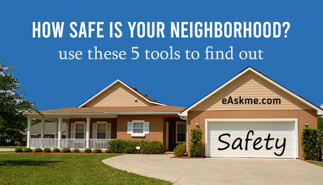 How Safe Is Your Neighborhood? Use These 5 Tools to Find Out: eAskme
