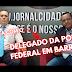BARREIRAS: ENTREVISTA EXCLUSIVA COM DR. EMERSON FONSECA DELEGADO CHEFE DA POLÍCIA FEDERAL EM BARREIRAS