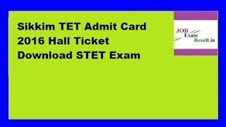 Sikkim TET Admit Card 2016 Hall Ticket Download STET Exam