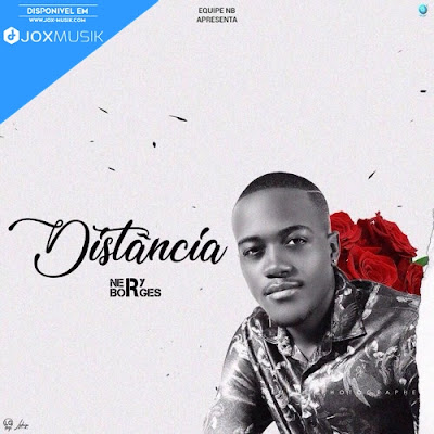 Nery Borges nova musica Distancia disponivel para Download