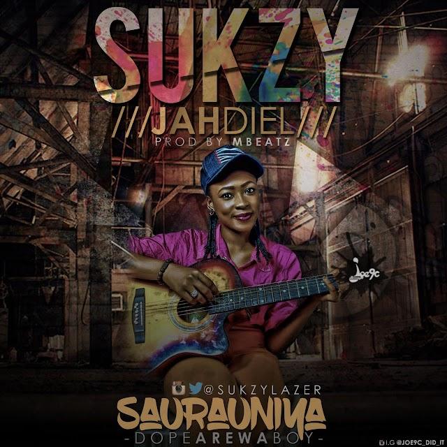 Music:Sukzy x jahdeil-Sarauniyatah (prod.by Mbeatz)