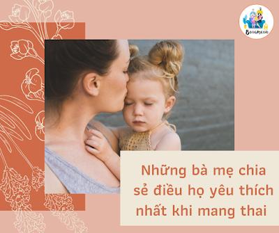 Những bà mẹ chia sẻ điều họ yêu thích nhất khi mang thai