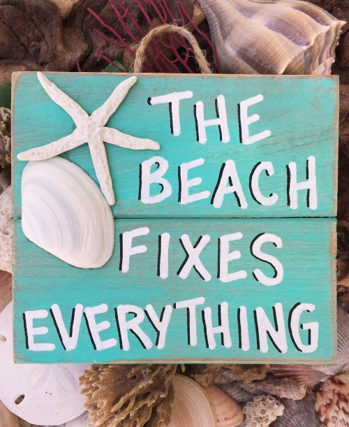 The Beach Fixes Everything Wood Plaque Sign