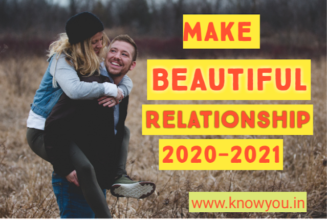 Best Tips to Make Best Relationship, Make Beautiful Relationship, Best Relationship 2020-2021, Made for each other.