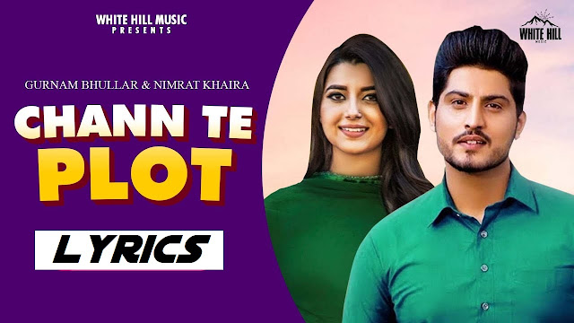 Chan Te Plot Lyrics - Gurnam Bhullar & Nimrat Khaira || The Lyrics House