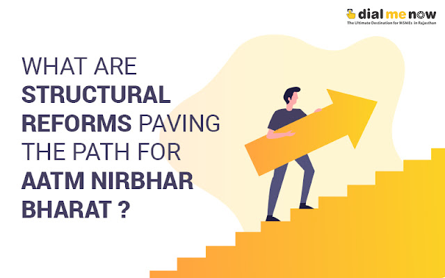 Know all about structural reforms across eight sectors paving the path for Aatma Nirbhar Bharat
