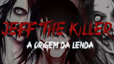 Jeff The Killer : A Origem Da Lenda