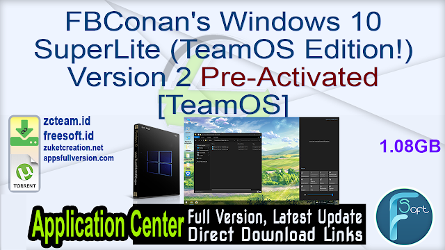 FBConan's Windows 10 SuperLite (TeamOS Edition!) Version 2 Pre-Activated [TeamOS]