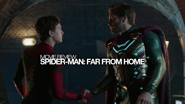 Spider-Man: Far from Home (2019) Movie Review
