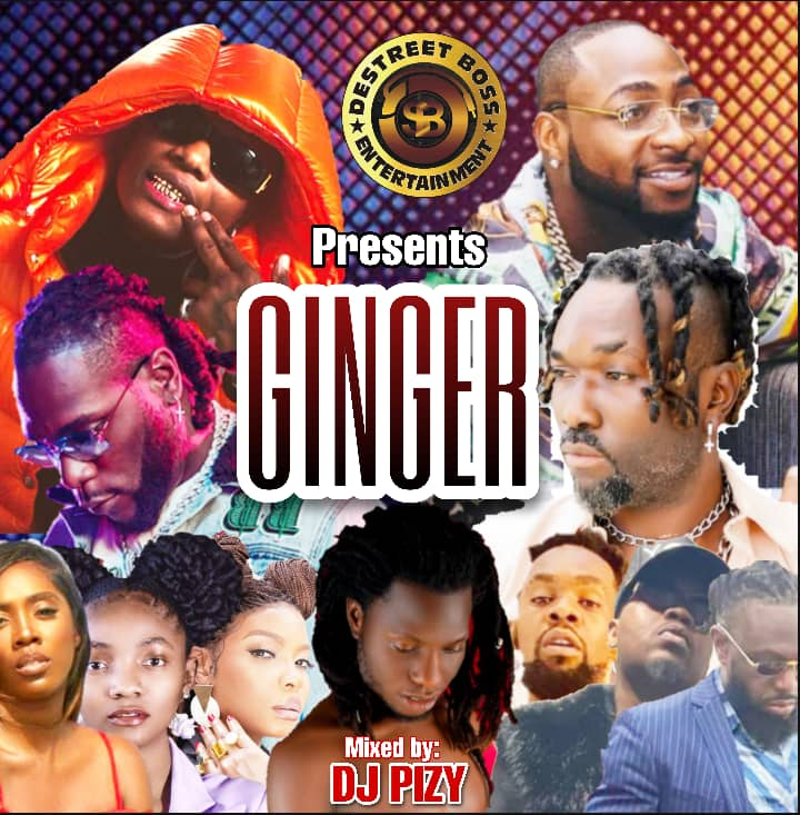 Dj Pizy: Ginger 2021 Banger Mix – Supported by Chilar #Arewapublisize