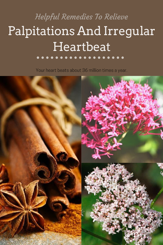 Helpful Remedies To Relieve Palpitations And Irregular Heartbeat