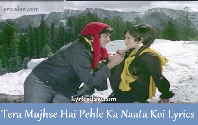 Tera Mujhse Hai Pehle Ka Naata Koi Lyrics