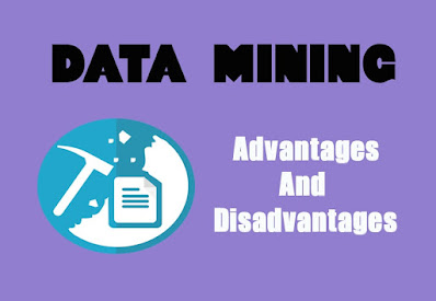5 Advantages and Disadvantages of Data Mining | Limitations & Benefits of Data Mining