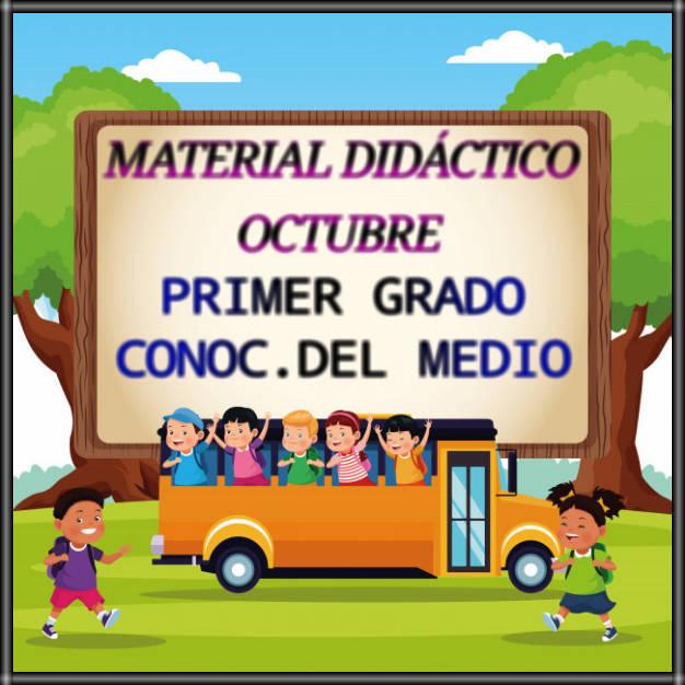 MATERIAL DIDÁCTICO DE OCTUBRE-PRIMER GRADO-CONOC .DEL MEDIO