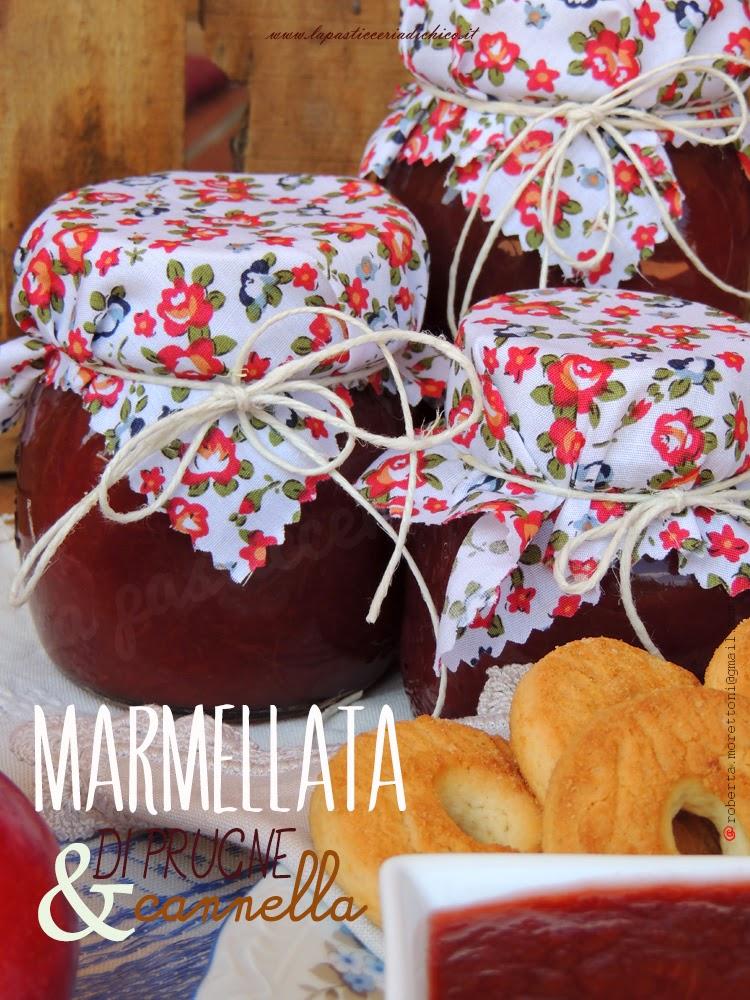 Marmellata di Prugne e Cannella - www.lapasticceriadichico.it