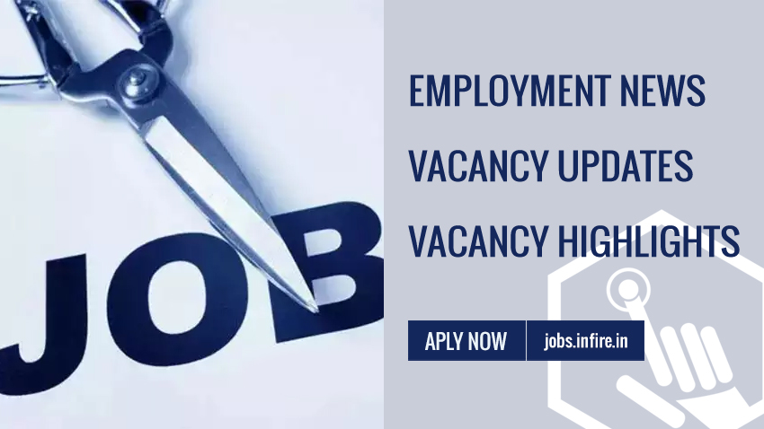 Employment News / Job Vacancy Updates 8 Aug 2018 to 12th January 2019 - Vacancy Highlights