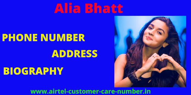 Alia Bhatt phone number, Contact Details, Whatsapp Number, Mobile Number, House Address, Email And More